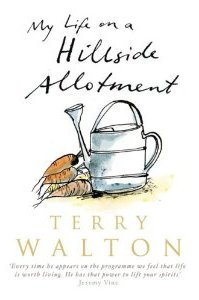 My life on a Hillside Allotment - by Terry Walton